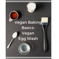 Vegan Baking Basics: Common Vegan Egg Wash Substitutes