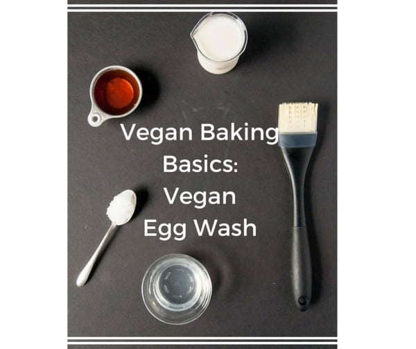 Vegan Egg Wash substitute